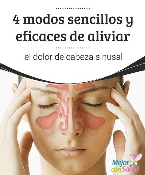 4 modos sencillos y eficaces de aliviar el dolor de cabeza sinusal  Te explicamos 4 modos sencillos y eficaces de aliviar el dolor de cabeza sinusal, de este modo conseguirás un alivio casi inmediato.