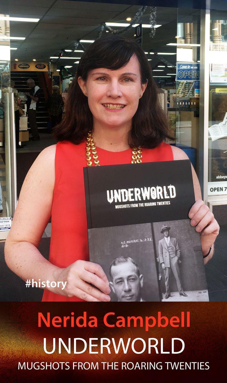 Nerida Campbell with UNDERWORLD: Mugshots from the Roaring Twenties. #abbeysbookshop #131york #sydney #crime #history #photography