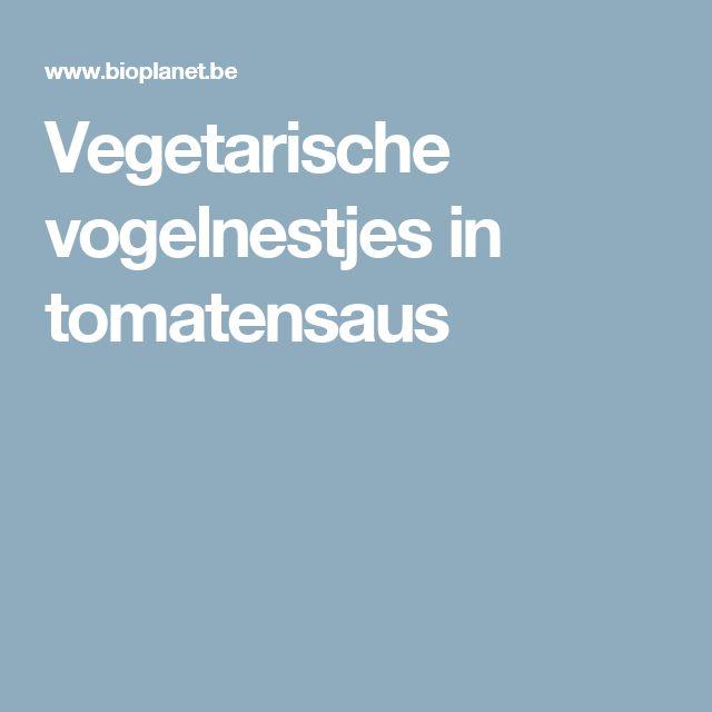 Vegetarische vogelnestjes in tomatensaus