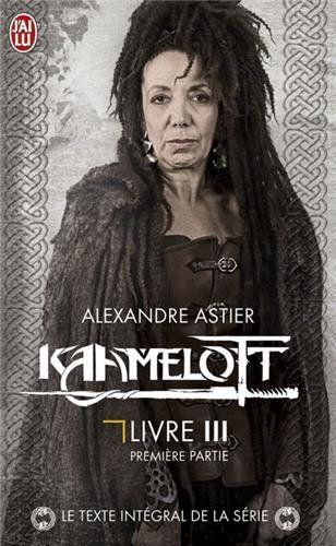 Kaamelott Livre III T1, Alexandre Astier.