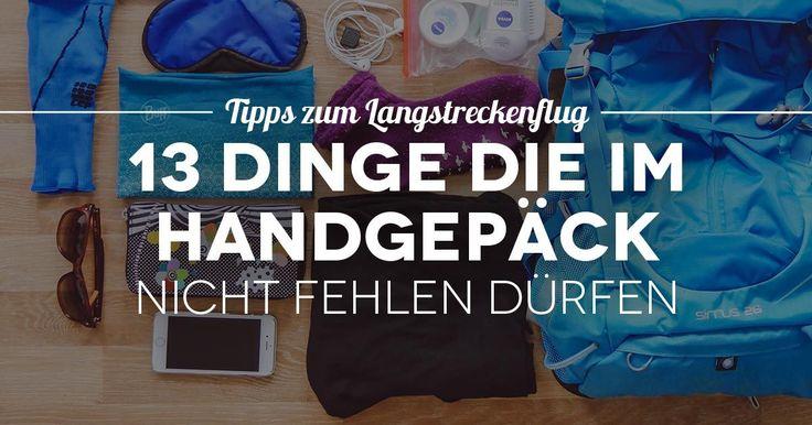Eine detaillierte Packliste für dein Handgepäck. Mit 13 nützlichen Dingen, die auf keinem Langstreckenflug im Handgepäck fehlen dürfen.