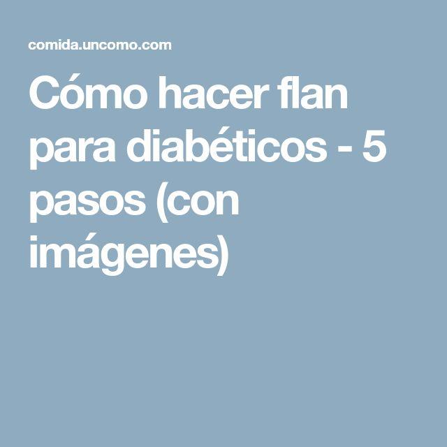 Cómo hacer flan para diabéticos - 5 pasos (con imágenes)
