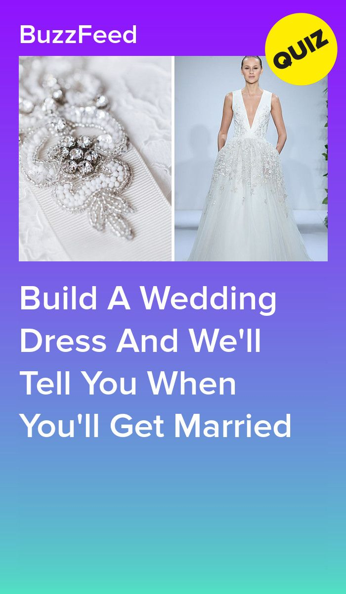 Build A Wedding Dress And We'll Tell You When You'll Get Married ...
