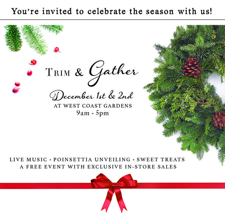 Trim & Gather - our premier Christmas event - 2 days of fun, Christmas and exclusive sales. At West Coast Gardens #surrey #surreybc #vancouver #portmoody #whiterock