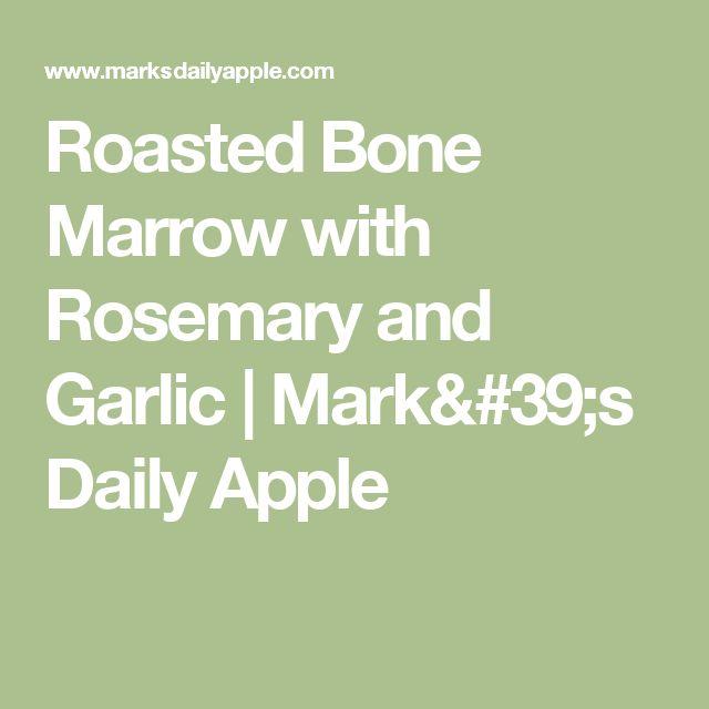 Roasted Bone Marrow with Rosemary and Garlic | Mark's Daily Apple