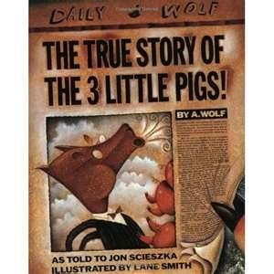 The True Story of the Three Little Pigs. In my opinion, all children should read these subversive forms of the fairy tale because they are not only pleasurable but also develop critical thinking skills.