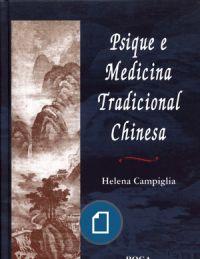 Psique e Medicina Tradicional Chinesa - Helena Campiglia[1]
