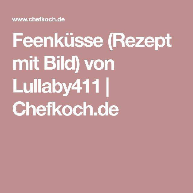 Feenküsse (Rezept mit Bild) von Lullaby411   Chefkoch.de
