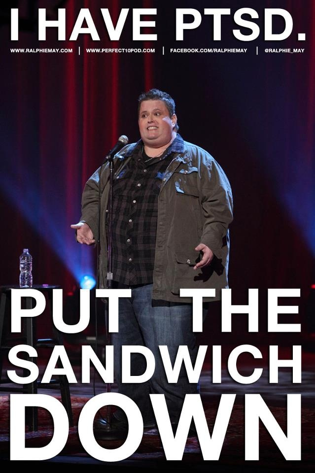 Ralphie May cracks me up!