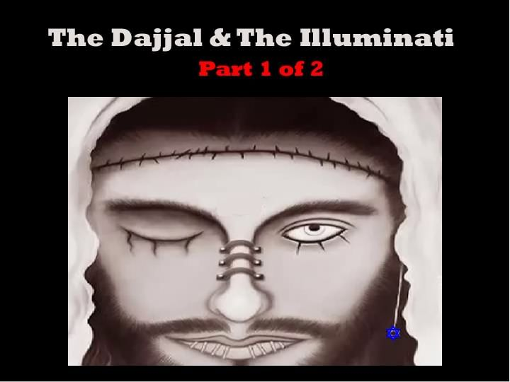 Dajjal & The Illuminati: PART 1