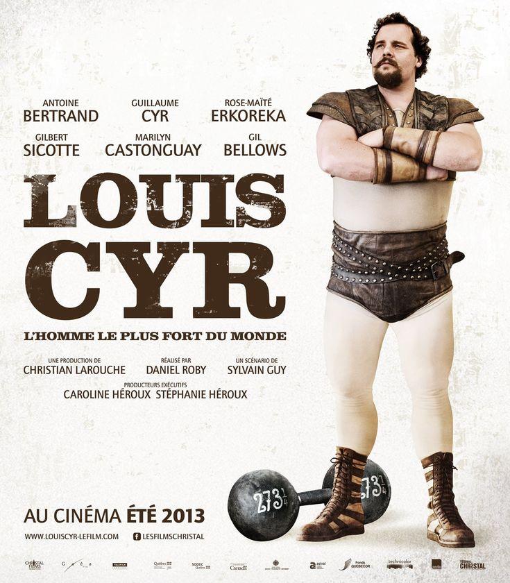 """Louis Cyr: l'homme le plus fort du monde - Daniel Roby 2013 -- """"Louis Cyr est un être d'exception qui fut catapulté dans la Légende grâce à ses nombreux exploits. Il s'agit non seulement de l'histoire de ce héros mythique, mais également vulnérable, un homme qui a surmonté plusieurs combats dont les plus durs se sont tenus hors de l'arène sportive."""""""