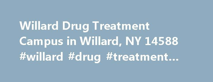 Willard Drug Treatment Campus in Willard, NY 14588 #willard #drug #treatment #center http://iowa.nef2.com/willard-drug-treatment-campus-in-willard-ny-14588-willard-drug-treatment-center/  # Willard Drug Treatment Campus antonia p. I don't know why the authority do not take action in the matter, every person be or was in the Willard drug treatment campus have a lot of complains about those staffs. please those inmates need help and you guys only give animal treatment I never know the try…