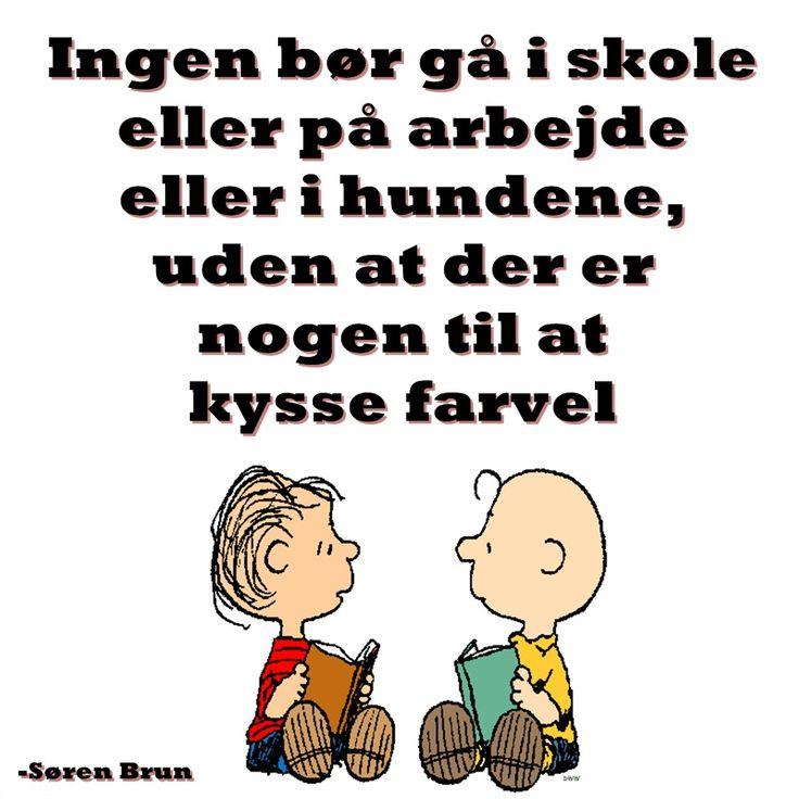 Søren Brun. Husk at kysse.