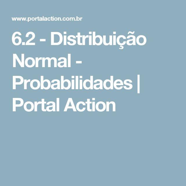 6.2 - Distribuição Normal - Probabilidades   Portal Action