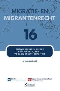 Migratie en migrantenrecht 16: ontwikkelingen inzake vrij verkeer, asiel, voogdij en nationaliteit (papier en e-book via Jurisquare)