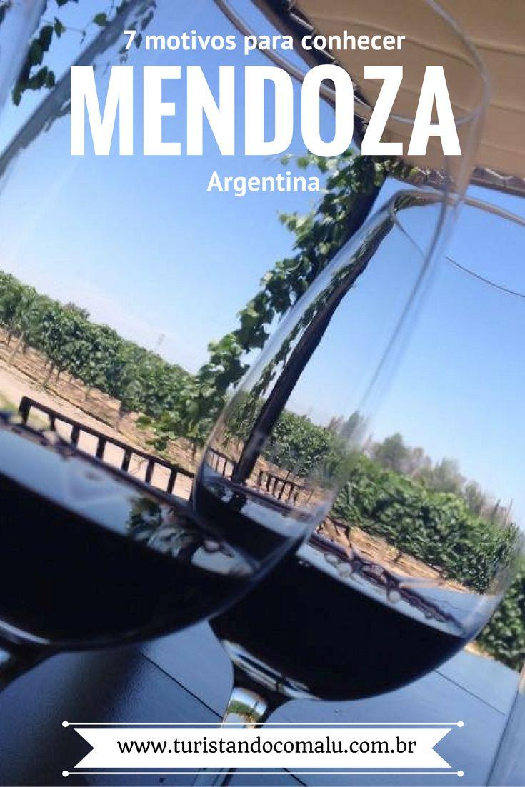 Inspiração de viagem; 7 motivos para conhecer Mendoza. A terra do vinho Malbec na Argentina.
