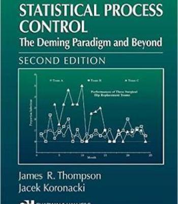 Statistical Process Control: The Deming Paradigm And Beyond Second Edition By J.R. Thompson J. Koronacki PDF