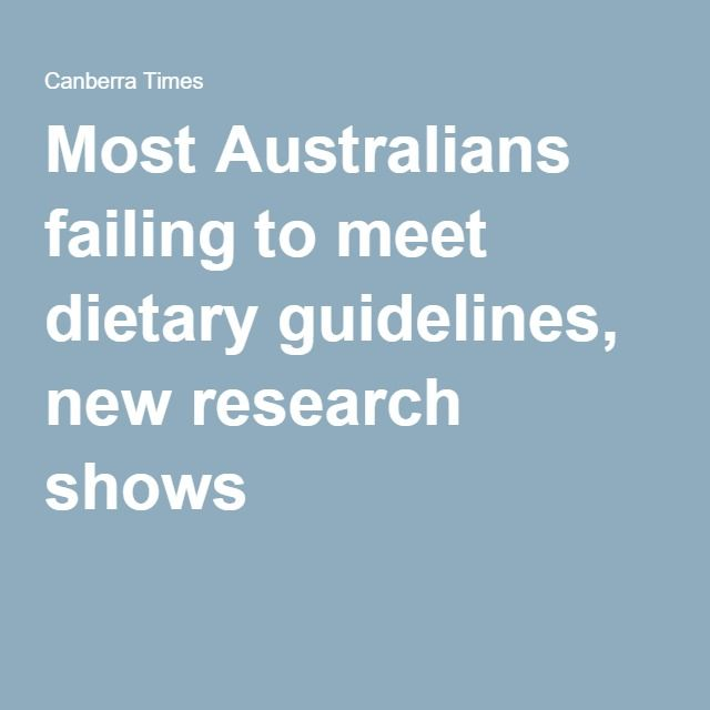Most Australians failing to meet dietary guidelines, new research shows