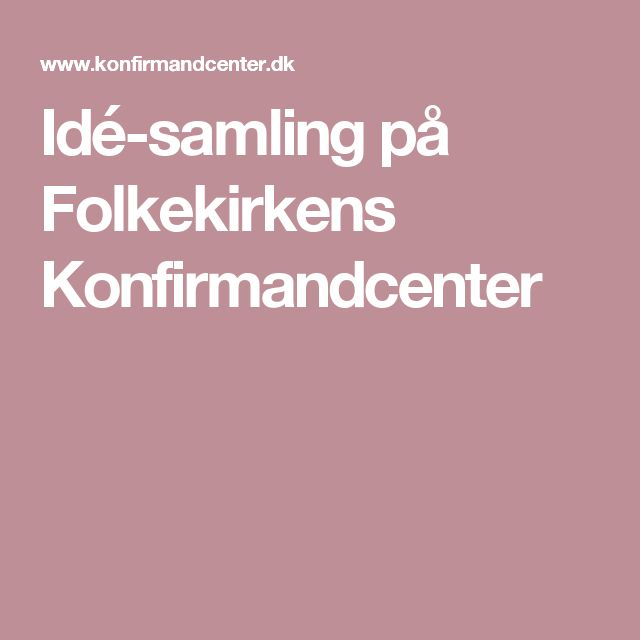 Idé-samling på Folkekirkens Konfirmandcenter