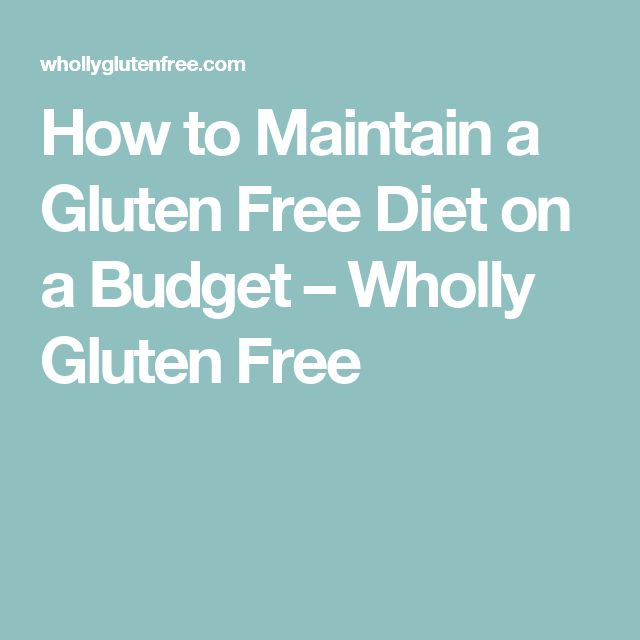 How to Maintain a Gluten Free Diet on a Budget – Wholly Gluten Free