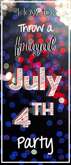 Hosting a July 4th party? Use these tips to make it a great and frugal Independence Day! Find more great money-saving articles at billcutterz.com/blog