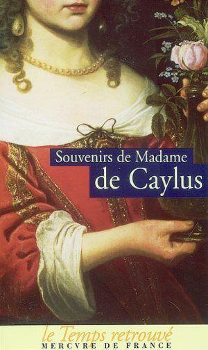 Souvenirs de Madame de Caylus, Marthe Marguerite Le Valois de Villette de Murçay Caylus.-  Mme de Maintenon va jusqu'à faire enlever, pour l'éduquer auprès d'elle à St-Germain, la petite Villette, qui sera plus tard Mme de Caylus. C'est aisni qu'au lendemain de la révocation de l'édit de Nantes, M. de Villette figure avec plusieurs autres parents de Mme de Maintenon sur une liste de convertis.
