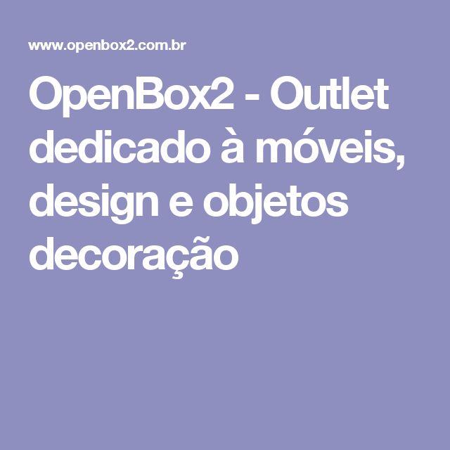 OpenBox2 - Outlet dedicado à móveis, design e objetos decoração