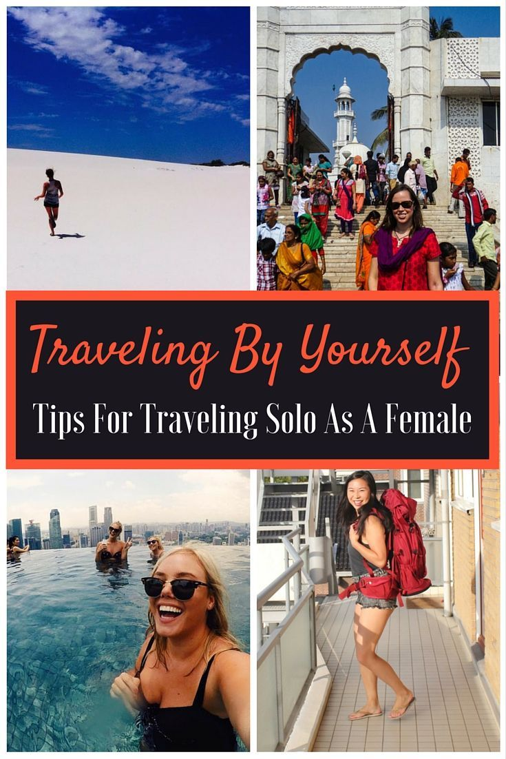 Traveling by yourself: Tips for traveling solo as a female   Some of these are great, some less so. Pick and choose what works for you.