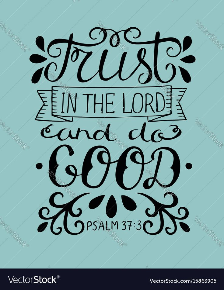 Hand lettering Trust in the Lord and do good. Biblical background. Christian poster. New Testament. Scripture. Card. Modern calligraphy Psalm. Download a Free Preview or High Quality Adobe Illustrator Ai, EPS, PDF and High Resolution JPEG versions.