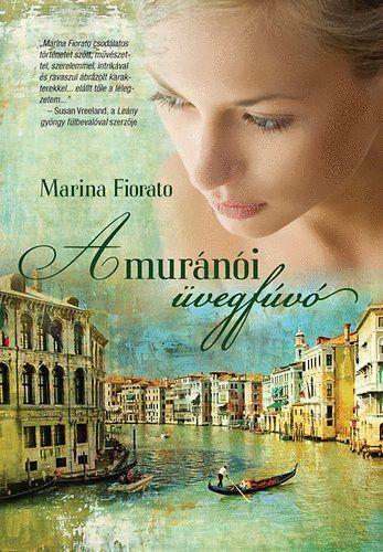 (9) A muránói üvegfúvó · Marina Fiorato · Könyv · Moly