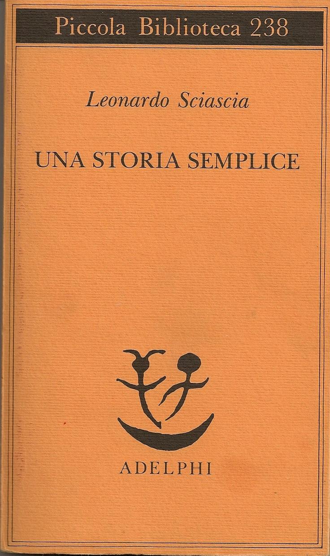 Leonardo Sciascia - Una storia semplice