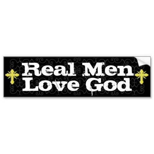 Real men love god christian bumper stickers