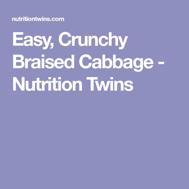Easy, Crunchy Braised Cabbage - Nutrition Twins