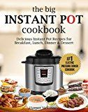 Free Kindle Book -   The Big Instant Pot Cookbook: Delicious Instant Pot Recipes for Breakfast, Lunch, Dinner & Dessert: #1 Electric Pressure Cooker Cookbook Check more at http://www.free-kindle-books-4u.com/cookbooks-food-winefree-the-big-instant-pot-cookbook-delicious-instant-pot-recipes-for-breakfast-lunch-dinner-dessert-1-electric-pressure-cooker-cookbook/