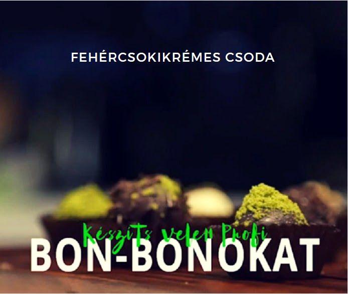 Csoki bonbon készítése házilag   |   A tuti recept