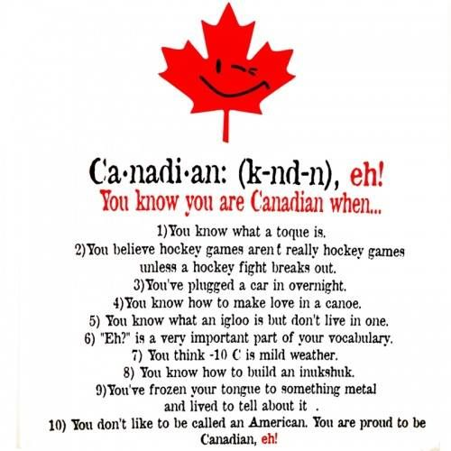 You know you're Canadian when ...