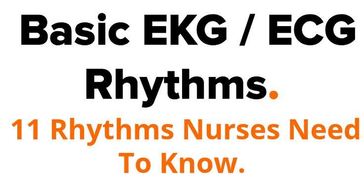 Basic EKG / ECG Rhythms. 11 Rhythms Nurses Need To Know.