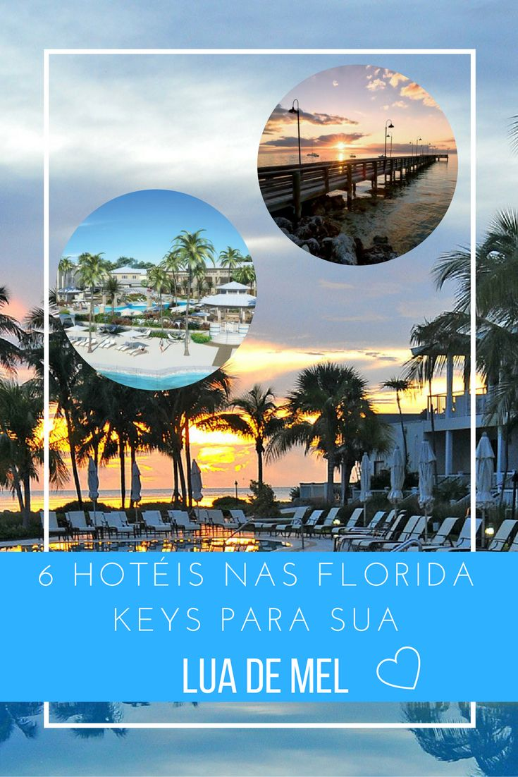 6 Hoteis nas Florida Keys para lua de mel -  6 Hotels in Florida Keys for Honeymoon