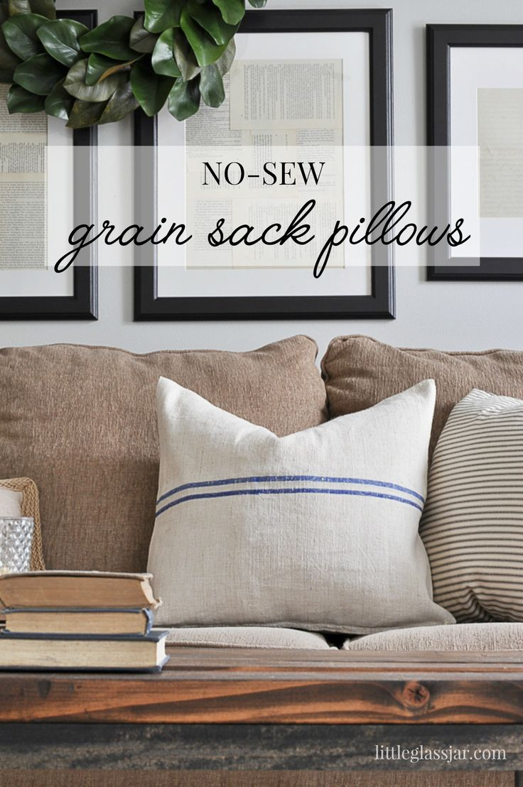 EASY No-Sew Grain Sack Pillows even you can make! FIND THEM HERE: http://www.littleglassjar.com/2017/01/09/no-sew-grain-sack-pillows/
