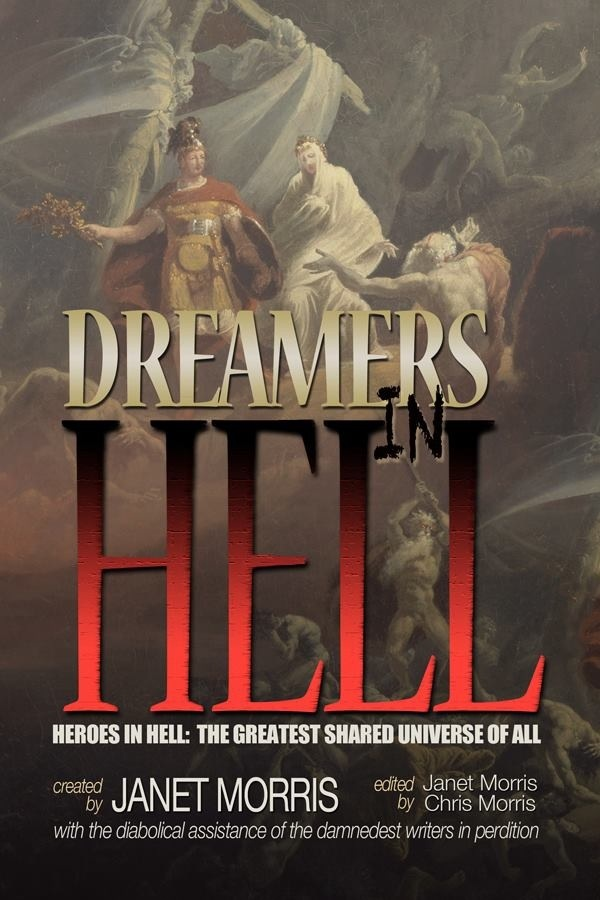 Dreamers in Hell, the newest in the Heroes in Hell shared world series edited by Janet Morris.  http://www.amazon.com/Dreamers-Hell-Heroes-Volume-15/dp/0989210022/ref=sr_1_1?ie=UTF8=1378174991=8-1=Dreamers+in+hell