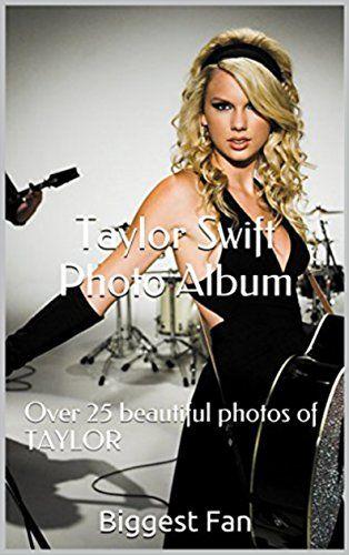 Taylor Swift Photo Album: Over 25 beautiful photos of TAYLOR