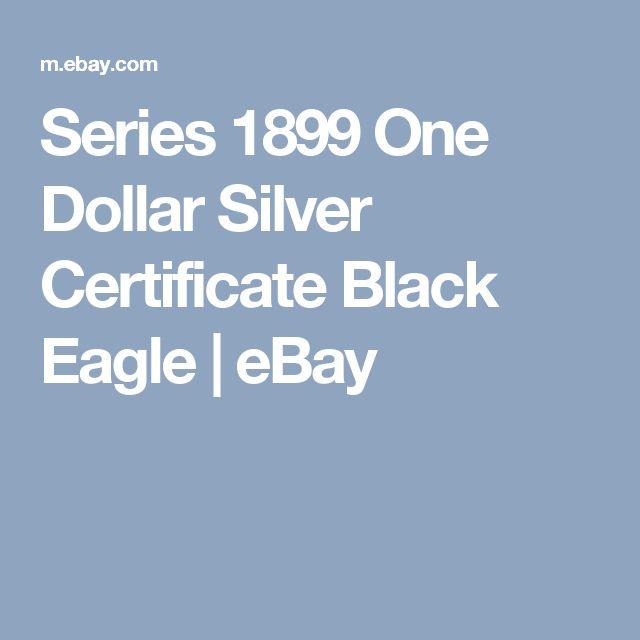 Series 1899 One Dollar Silver Certificate Black Eagle  | eBay