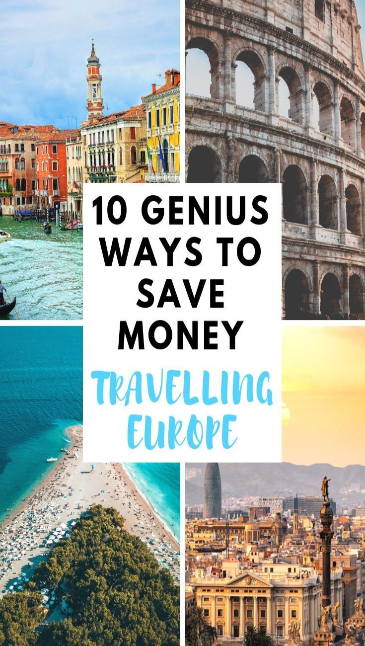 10 GENIUS WAYS TO SAVE MONEY WHEN TRAVELLING EUROPE