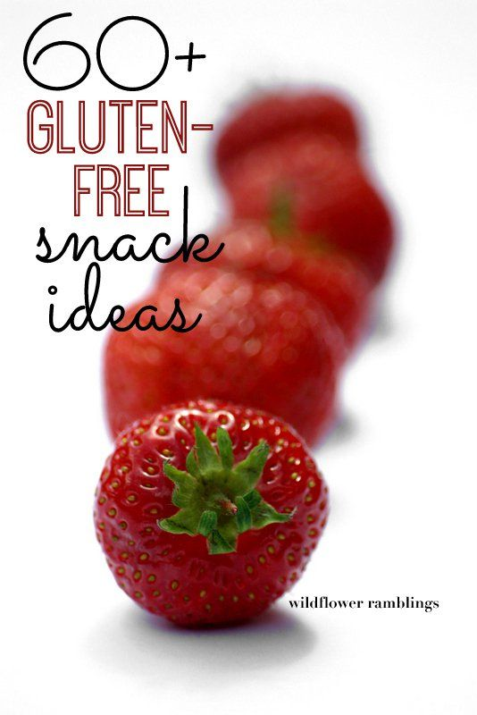 60+ gluten free snack ideas - easy and simple!! - wildflower ramblings