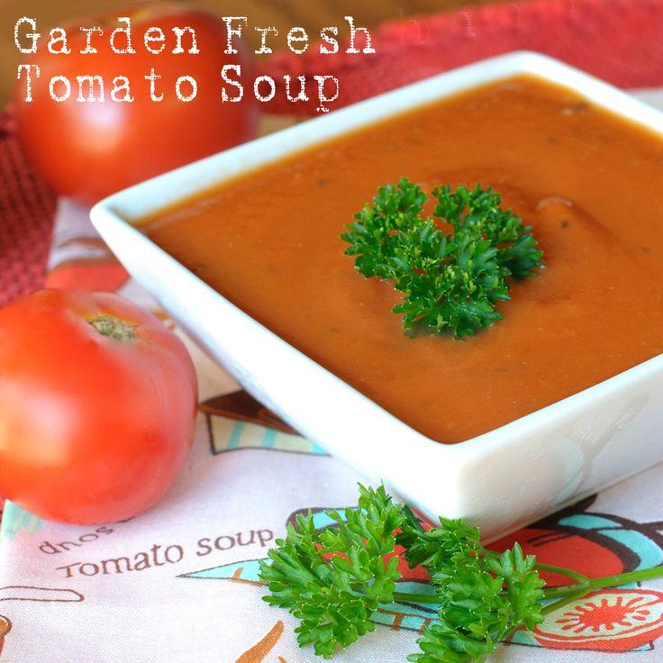 ... soup. Try some today! Garden Fresh Tomato Soup #tomatosoup #tomato #