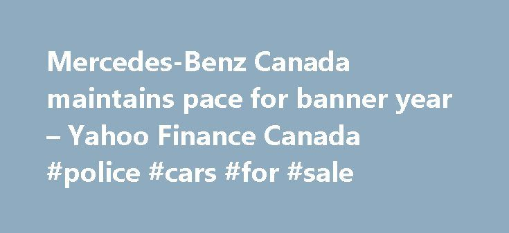Mercedes-Benz Canada maintains pace for banner year – Yahoo Finance Canada #police #cars #for #sale http://cars.remmont.com/mercedes-benz-canada-maintains-pace-for-banner-year-yahoo-finance-canada-police-cars-for-sale/  #mercedes cars # Economy: Canada TORONTO, Dec. 2, 2015 /CNW/ – Mercedes-Benz Canada and its national dealer network announced today that a total of 3,562 units were delivered throughout the month of November. These results helped propel year-to-date growth to 10.6%, with…