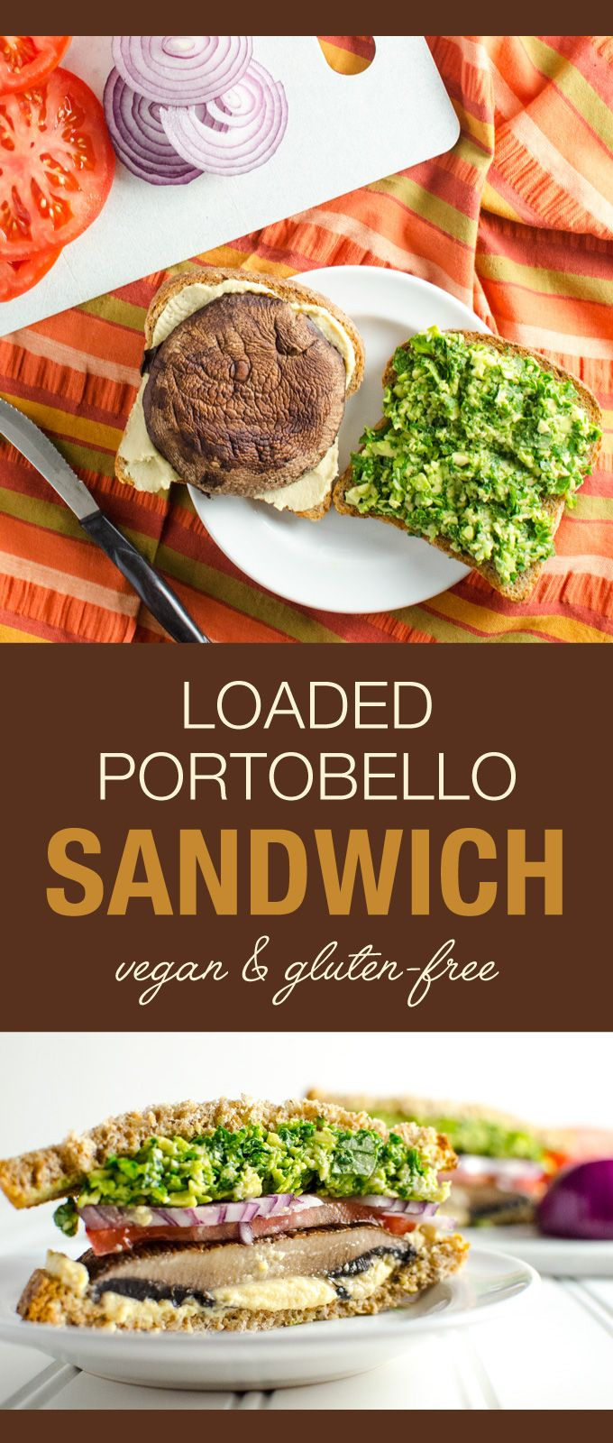 Loaded Portobello Mushroom Sandwich - this vegan and gluten-free recipe is packed with flavor and healthy ingredients - takes less than 30 minutes to prepare!