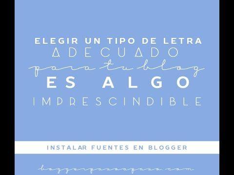 Tutorial Blogger: Como instalar fuentes en Blogger / Blogger Paso a Paso
