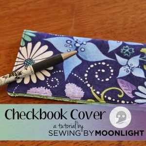 Checkbook cover tutorial