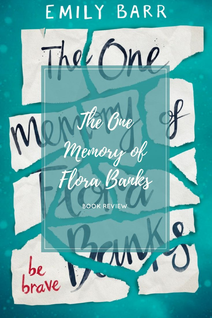 Book Review! The One Memory of Flora Banks by Emily Barr